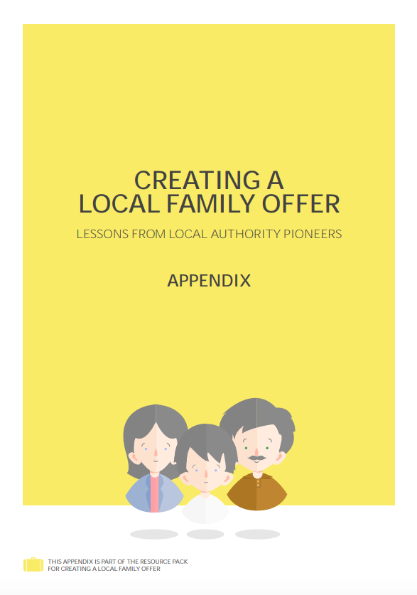 Creating a Local Family Offer – lessons from local authority pioneers - appendix
