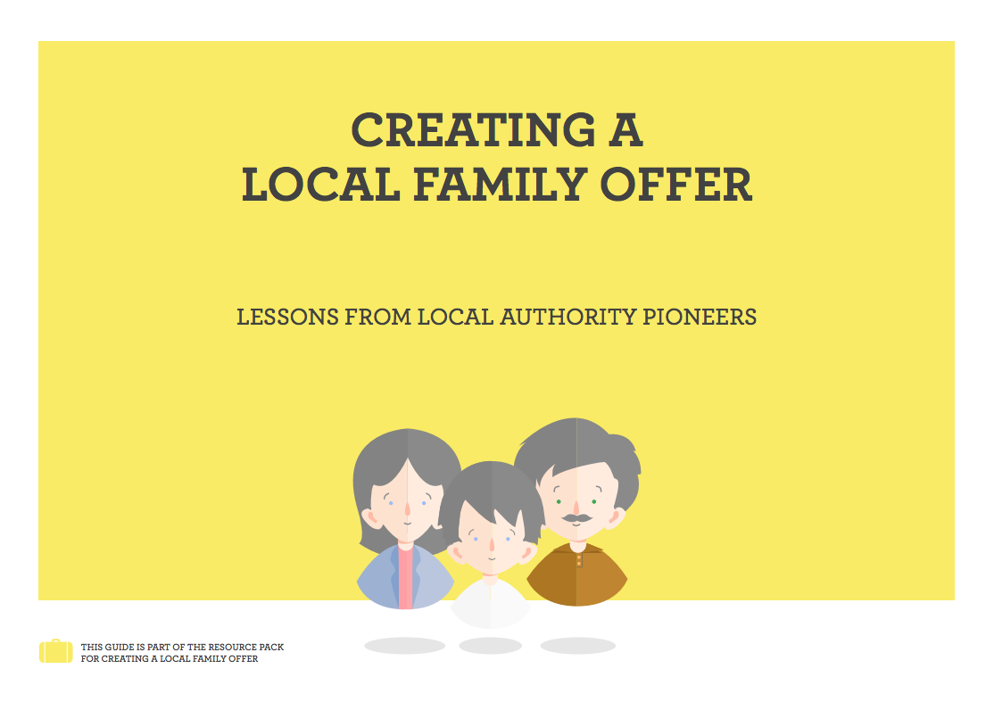 Creating a Local Family Offer - lessons from local authority pioneers