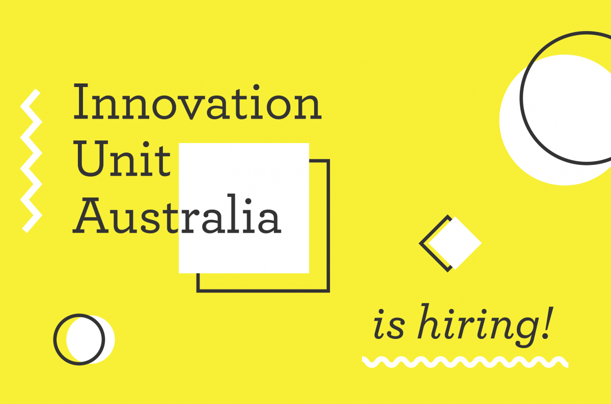 Innovation Unit Australia is hiring!